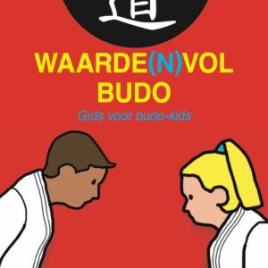 WAARDENVOL BUDO - Gids voor budo-kids